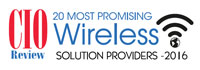 20 Most Promising Wireless Solution Providers - 2016